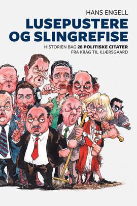 politiske citater Lusepustere og slingrefise | Hans Engell | Politikens Forlag politiske citater