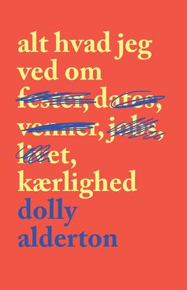 Fabriksnye Alt hvad jeg ved om kærlighed | Dolly Alderton | Politikens Forlag RV-16