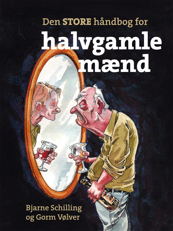 Ubrugte Den STORE håndbog for halvgamle mænd | Bjarne Schilling, Gorm NE-36